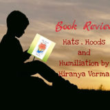 Hats, Hoods, and Humiliation by Hiranya Verma: A book review